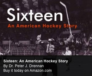 Sixteen: An American Hockey Story, by Dr. Peter J. Drennan. Buy it now on Amazon.com